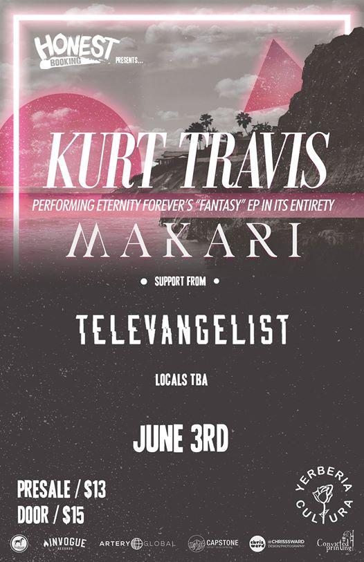 Kurt Travis w/ Makari (Eternity Forever EP TOUR)