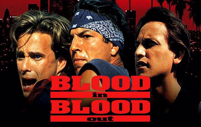 Blood In Blood Out movie