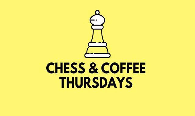 Chess & Coffee Thursdays!