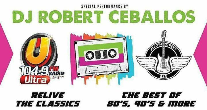 Saturday Night Dance Party With DJ Robert Ceballos At AUSTIN St.